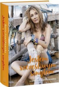 Jestem szczęśliwym singlem - Beata - okładka książki