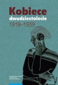 Kobiece dwudziestolecie 1918-1939 - okładka książki