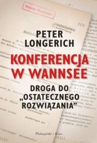 Konferencja w Wannsee. Droga do ostatecznego rozwiązania - okładka książki