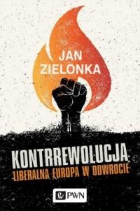 Kontrrewolucja. Liberalna Europa - okładka książki