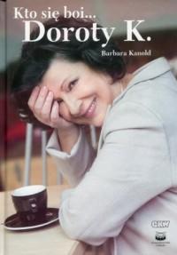 Kto się boi... Doroty K. - okładka książki