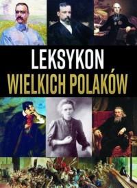 Leksykon wielkich Polaków - okładka książki