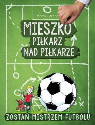 Mieszko piłkarz nad piłkarze - okładka książki