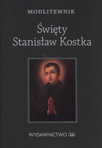 Modlitewnik. Święty Stanisław Kostka - okładka książki