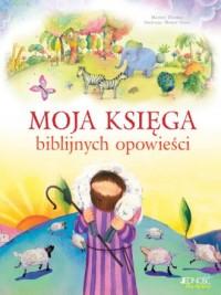 Moja księga biblijnych opowieści - okładka książki