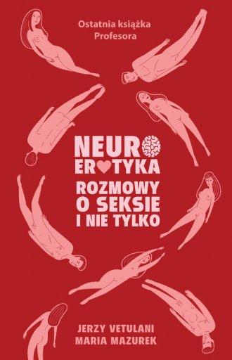 Neuroerotyka. Rozmowy o seksie - okładka książki