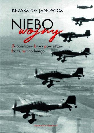 Niebo wojny. Zapomniane bitwy powietrzne - okładka książki