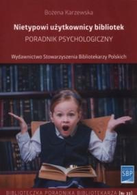 Nietypowi użytkownicy bibliotek. Poradnik psychologiczny - okładka książki