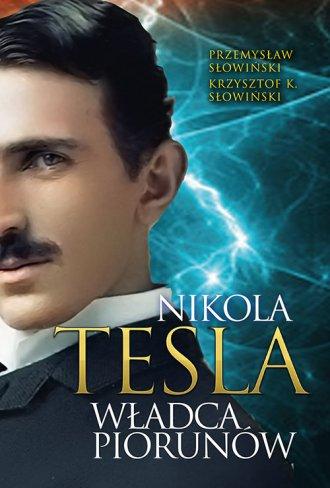 Nikola Tesla. Władca piorunów - okładka książki