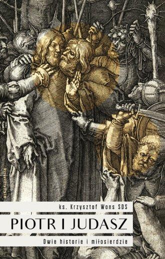 Piotr i Judasz. Dwie historie i - okładka książki