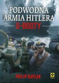 Podwodna armia Hitlera. U-Booty - okładka książki
