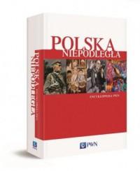 Polska Niepodległa. Encyklopedia PWN - okładka książki