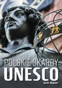 Polskie skarby UNESCO - Jarek Majcher - okładka książki
