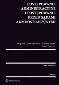 Postępowanie administracyjne i postępowanie przed sądami administracyjnymi - okładka książki
