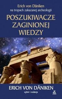 Poszukiwacze zaginionej wiedzy - okładka książki
