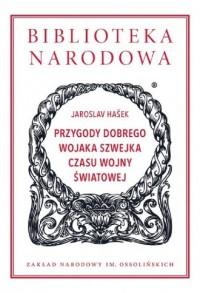 Przygody dobrego wojaka Szwejka czasu wojny światowej. Biblioteka Narodowa - okładka książki