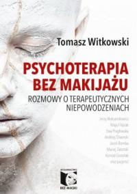 Psychoterapia bez makijażu. Rozmowy - okładka książki