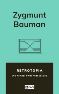 Retrotopia. Jak rządzi nami przeszłość? - okładka książki