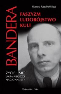 Stepan Bandera. Życie i mit ukraińskiego - okładka książki