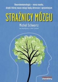 Strażnicy mózgu. Neuroimmunologia - okładka książki