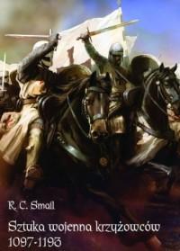 Sztuka wojenna krzyżowców 1097-1193 - okładka książki