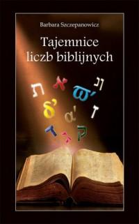 Tajemnice liczb biblijnych - okładka książki