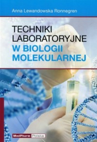 Techniki laboratoryjne w biologii molekularnej - okładka książki