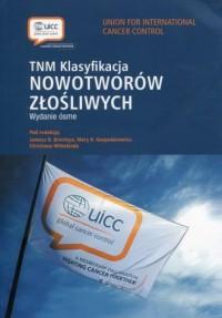 TNM. Klasyfikacja nowotworów złośliwych - okładka książki