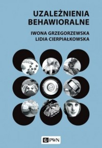 Uzależnienia behawioralne - Iwona - okładka książki
