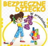 W przedszkolu. Bezpieczne dziecko - okładka książki