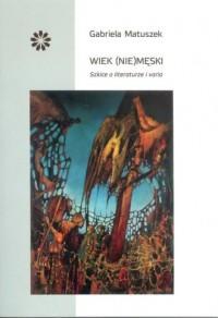 Wiek (nie)męski - okładka książki