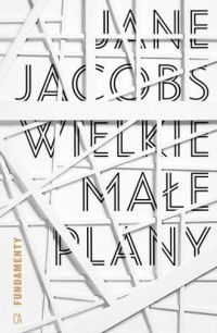 Wielkie małe plany - Jane Jacobs - okładka książki