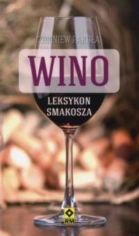 Wino. Leksykon smakosza. Najlepsze - okładka książki