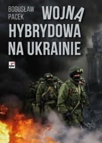 Wojna hybrydowa na Ukrainie - okładka książki
