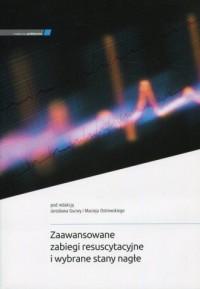 Zaawansowane zabiegi resuscytacyjne i wybrane stany nagłe - okładka książki