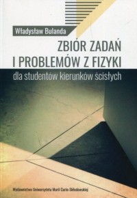 Zbiór zadań i problemów z fizyki dla studentów kierunków ścisłych - okładka książki