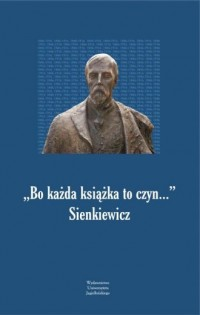 Bo każda książka to czyn... Sienkiewicz - okładka książki