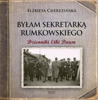 Byłam sekretarką Rumkowskiego Dzienniki - okładka książki