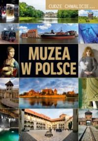 Cudze chwalicie. Muzea w Polsce - okładka książki