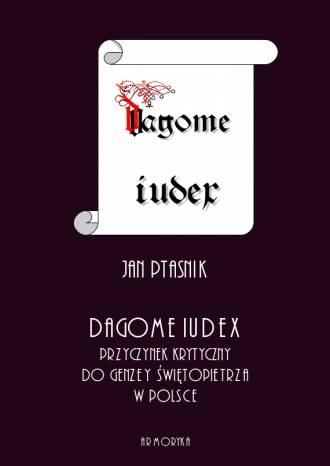 Dagome iudex. Przyczynek krytyczny - okładka książki