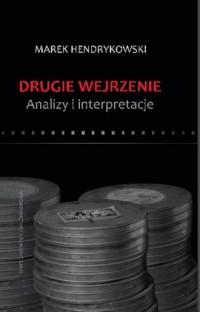 Drugie wejrzenie. Analizy i interpretacje - okładka książki