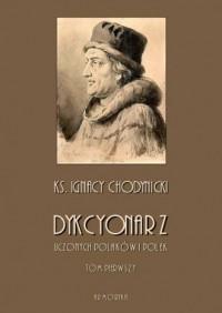 Dykcjonarz uczonych Polaków i Polek, zawierający krótkie rysy ich życia, szczególne wiadomości o pismach i krytyczny rozbiór ważniejszych dzieł niektórych. Tom 1-3. KOMPLET - okładka książki