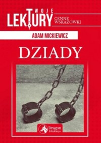 Twoje lektury. Dziady - Adam Mickiewicz - okładka książki