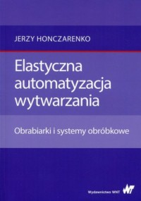 Elastyczna automatyzacja wytwarzania. - okładka książki