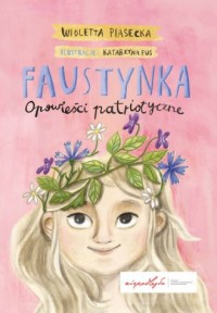 Faustynka. Opowieści patriotyczne - okładka książki