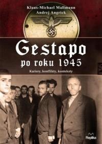 Gestapo po 1945 roku. Kariery, konflikty, konteksty - okładka książki