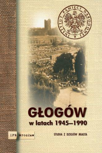 Głogów w latach 1945-1990. Studia - okładka książki
