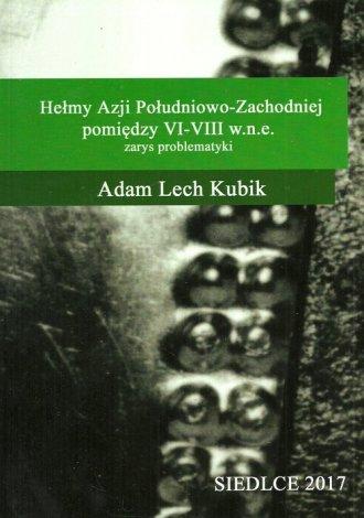 Hełmy Azji Południowo-Zachodniej - okładka książki