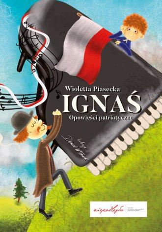 Ignaś. Opowieści patriotyczne - okładka książki