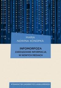Infomorfoza. Zarządzanie informacją w nowych mediach - okładka książki